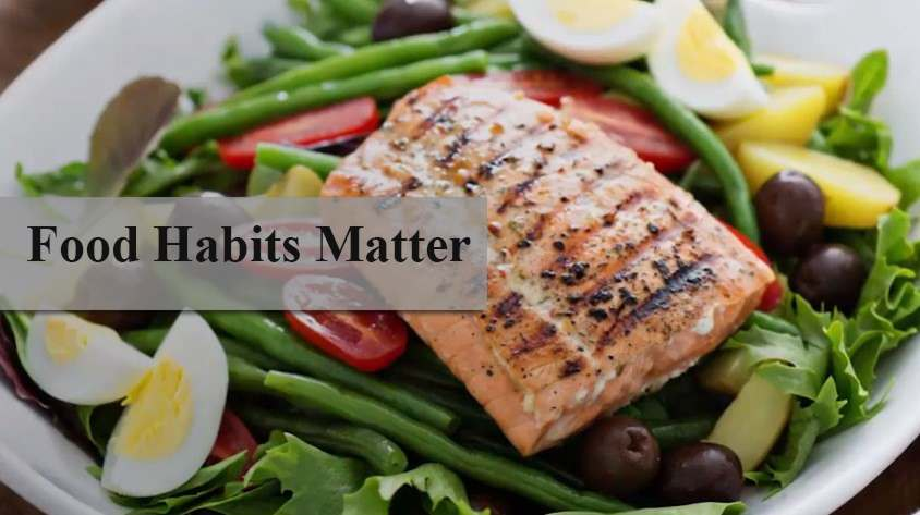 Food Habits Matter